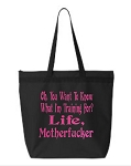 Oh, You Want To Know What I'm Training For?  Life, Motherfucker.  Zipper Tote Bag