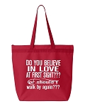 Do You Believe In Love At First Sight Or Should I Walk By Again?  Zipper Tote Bag