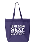 I Hate Being Sexy But Someone Has To Do It.  Zipper Tote Bag