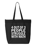 4 Out Of 3 People Struggle With Math.  Zipper Tote Bag