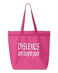 Dyslectics Are Teople Poo!  Zipper Tote Bag
