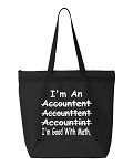 I'm Accountant.  (misspelled)  I'm Good With Math.  Zipper Tote Bag