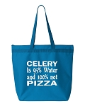 Celery Is 95% Water And 100% Not Pizza.  Zipper Tote Bag