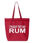 I Thought They Said Rum.  Zipper Tote Bag