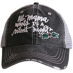 All Mama Wants Is A Silent Night.  Women's Trucker Hat