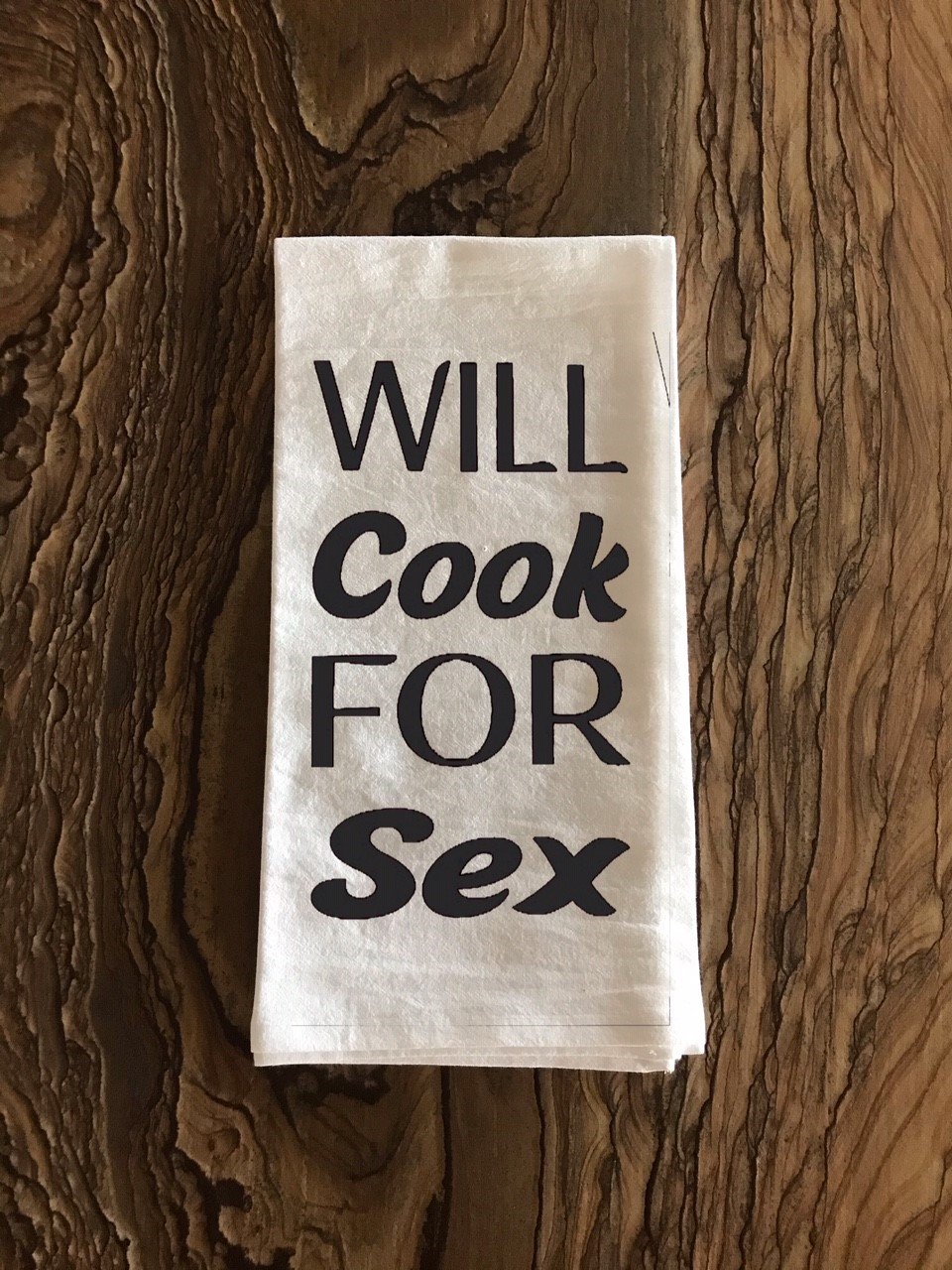 Will Cook For Sex.  Flour Sack Tea Towel