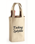 Fucking Ladylike.  Double Bottle Wine Tote