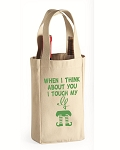 When I Think About You I Touch My Elf.  Double Bottle Wine Tote