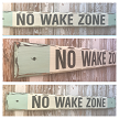 No Wake Zone.  Distressed Rustic Wood Sign  5.5 x 48