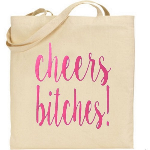 Cheers Bitches!  Canvas Tote Bag