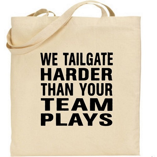 We Tailgate Harder Than Your Team Plays.  Canvas Tote Bag