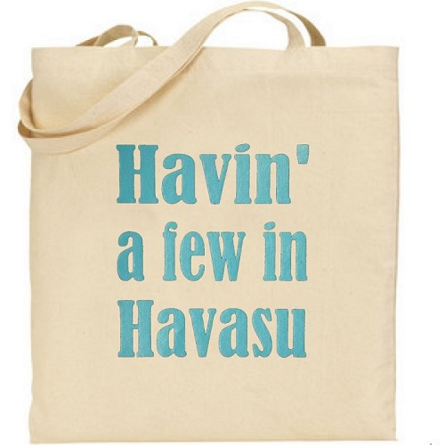 Havin' A Few In Havasu.  Canvas Tote Bag