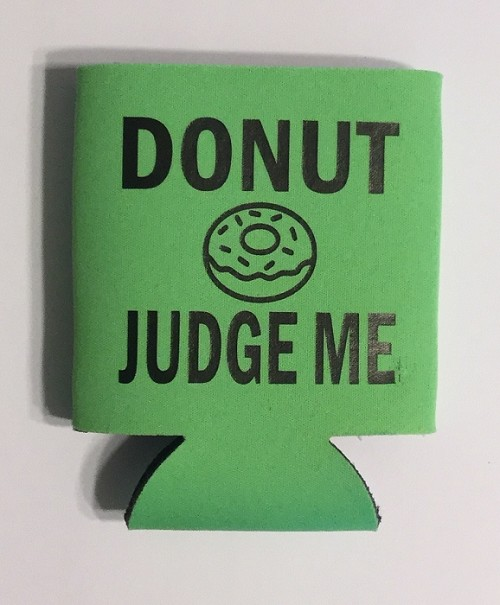 Donut Judge Me.  Collapsible Can Cooler / Coozie