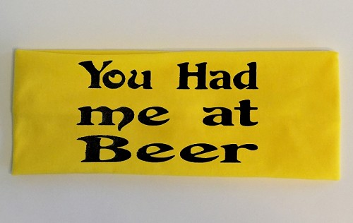 You Had Me At Beer.  Headband