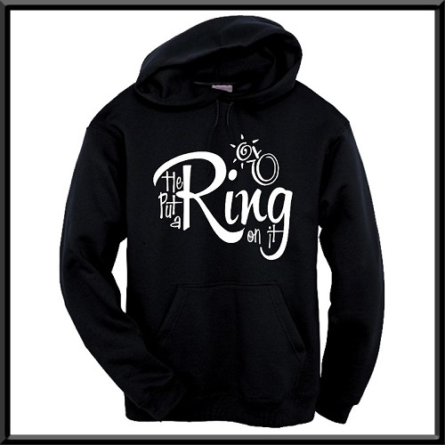 He Put A Ring On It!  Hoodie