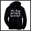 I'm Sorry.  Did I Roll My Eyes Out Loud?  Hoodie