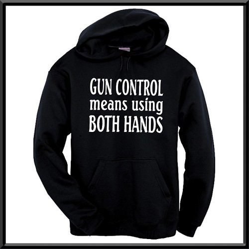 Gun Control Means Using Both Hands.  Hoodie
