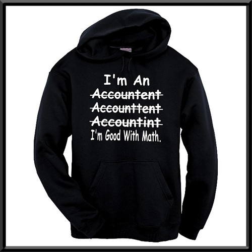 I'm An Accountant.  (misspelled)  I'm Good With Math.  Hoodie