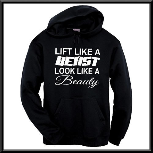 Lift Like A Beast.  Look Like A Beauty.  Hoodie