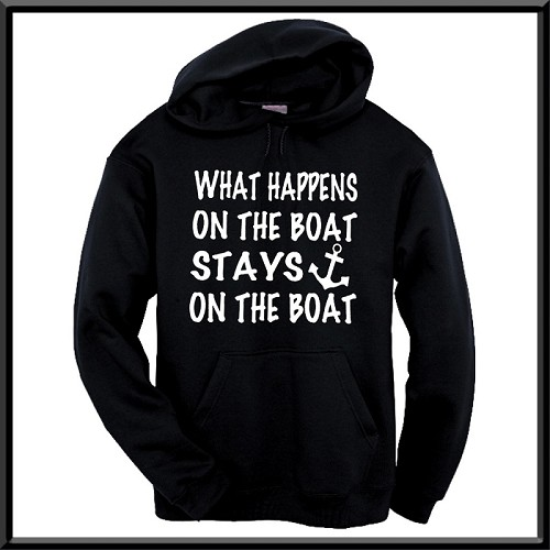 What Happens On The Boat, Stays On The Boat.  Hoodie