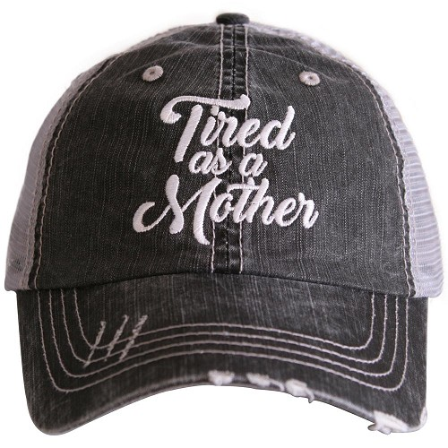 Tired As A Mother.  Women's Trucker Hat