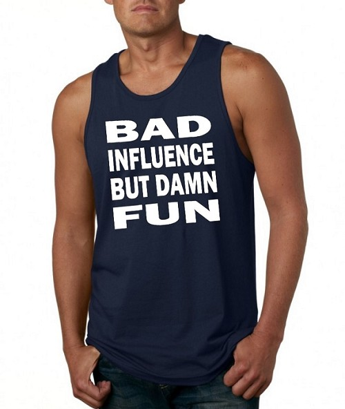 Bad Influence But Damn Fun.  Men's Tank Top