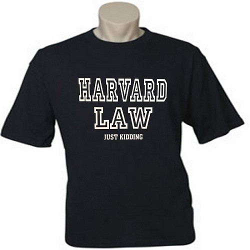 Harvard Law.  Just Kidding.  Men's / Universal Fit T-Shirt