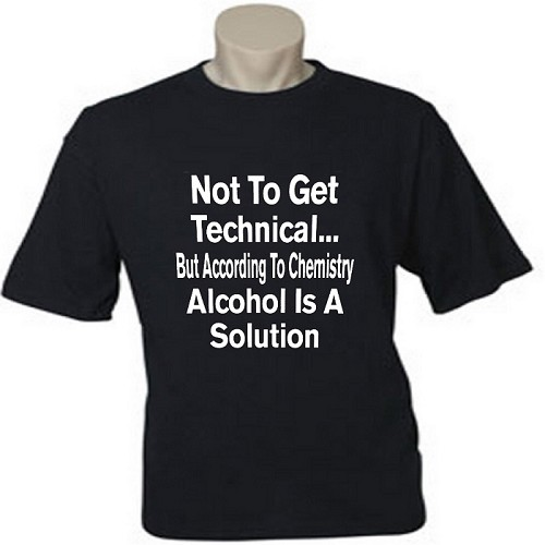 Not To Get Technical...But According To Chemistry, Alcohol Is A Solution.  Men's / Universal Fit T-Shirt