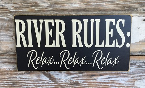 River Rules.  Relax... Relax... Relax.  Wood Sign