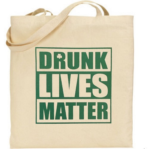 Drunk Lives Matter.  Canvas Tote Bag