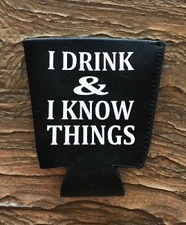 I Drink & I Know Things.  Pint Glass Cooler