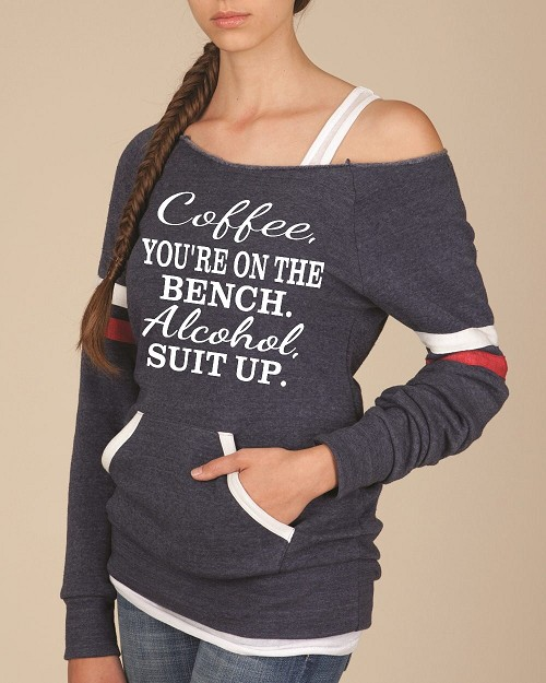 Coffee, You're On The Bench.  Alcohol, Suit Up.  Women's Scoop Neck Sweatshirt