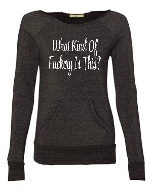 What Kind Of Fuckery Is This?  Women's Scoop Neck Sweatshirt