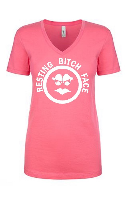 Resting Bitch Face.  Ladies Fit V-Neck T-Shirt