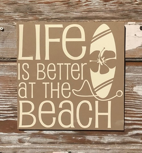 Life Is Better At The Beach.   Wood Sign