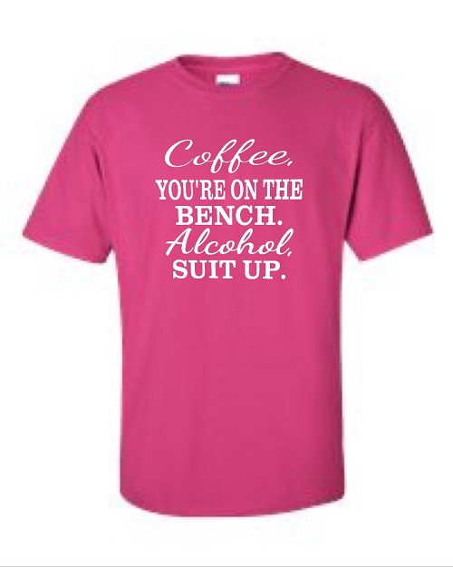 Coffee, You're On The Bench. Alcohol, Suit Up. Men's Universal Fit T-Shirt