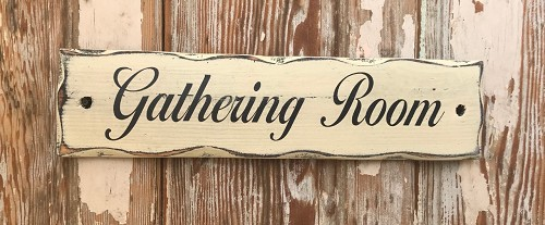 Gathering Room.  Rustic Wood Sign