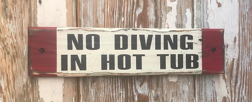 No Diving In Hot Tub.  Rustic Wood Sign.