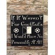 If It Weren't For Cocktails, I Would Have No Personality At All.  Wood Sign