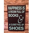 Happiness Is A Room Full Of Books And A Closet Full Of Shoes.  Wood Sign