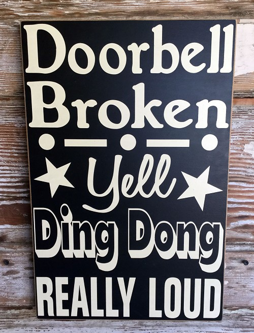 "Doorbell Broken.  Yell ""Ding Dong"" Really Loud.  Wood Sign"