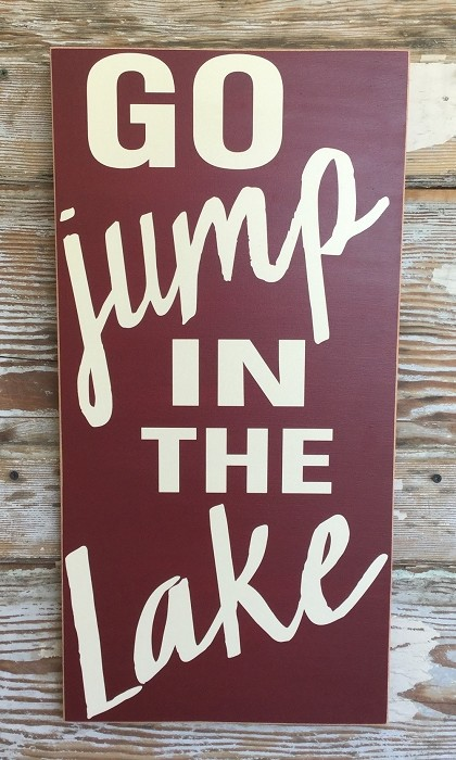 Go Jump In The Lake Wood Sign Funny Wood Sign