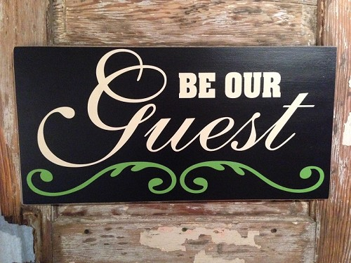 Be Our Guest.  Wood Sign