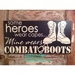 Some Heroes Wear Capes... Mine Wears Combat Boots.  Wood Sign