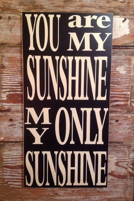 You Are My Sunshine.  My Only Sunshine.  Wood Sign