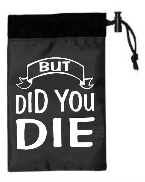 But Did You Die.  Cinch Tote