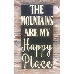The Mountains Are My Happy Place.  Wood Sign