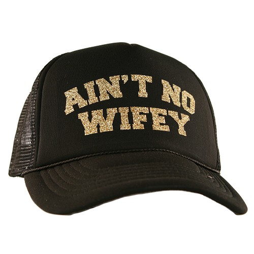 Ain't No Wifey.  Trucker Hat - Black w/ Gold Glitter