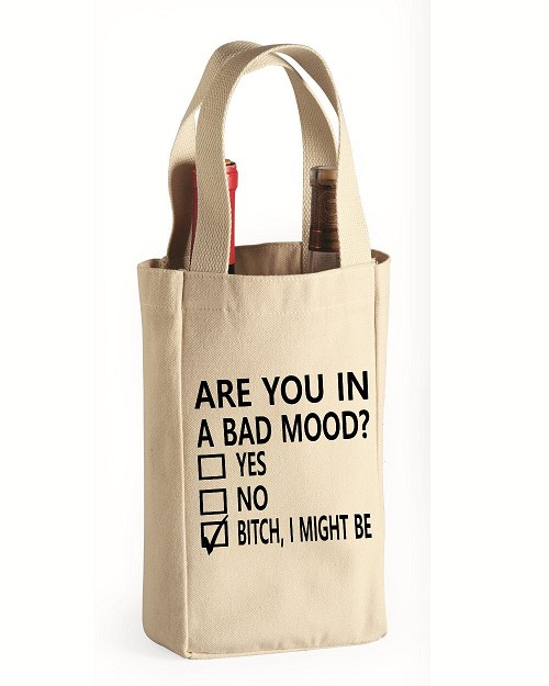 Are You In A Bad Mood?  Yes.  No.  Bitch, I Might Be.  Double Bottle Wine Tote
